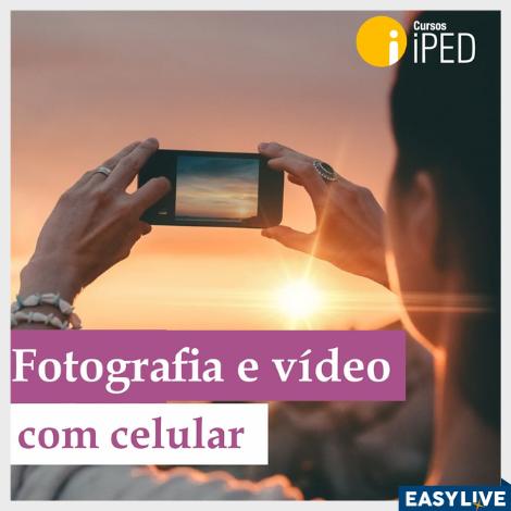 iPED | Curso Fotografia e Vídeo com Celular