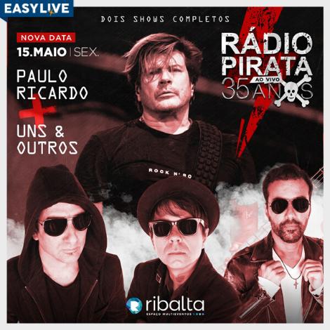 [Adiado] Paulo Ricardo com Rádio Pirata + Banda Uns e Outros